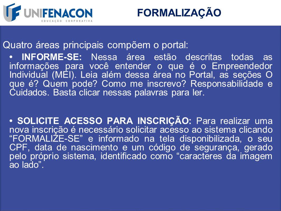 FORMALIZAÇÃO Quatro áreas principais compõem o portal: