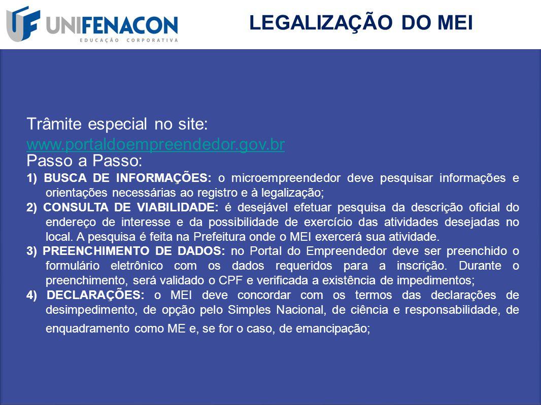 LEGALIZAÇÃO DO MEI Trâmite especial no site: www.portaldoempreendedor.gov.br. Passo a Passo:
