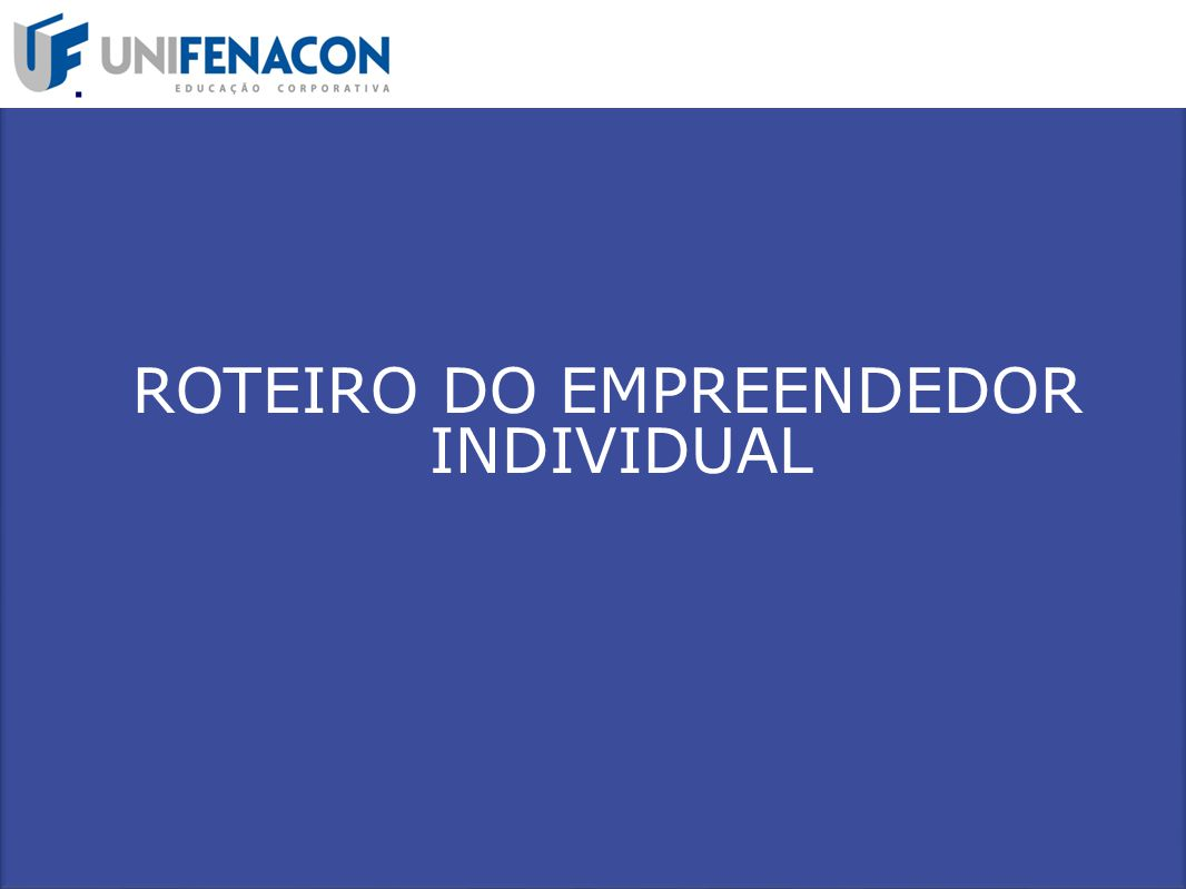 ROTEIRO DO EMPREENDEDOR INDIVIDUAL