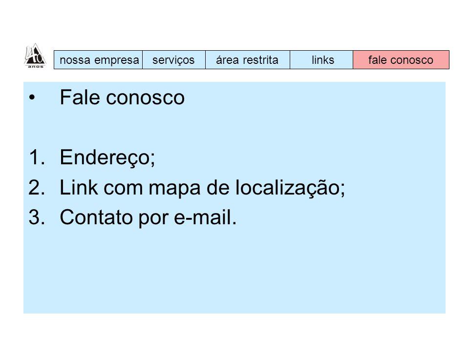 Link com mapa de localização; Contato por e-mail.
