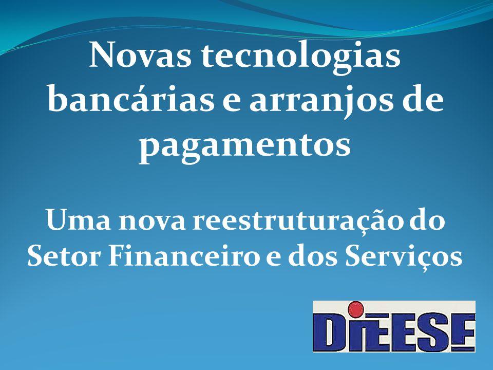 Novas tecnologias bancárias e arranjos de pagamentos