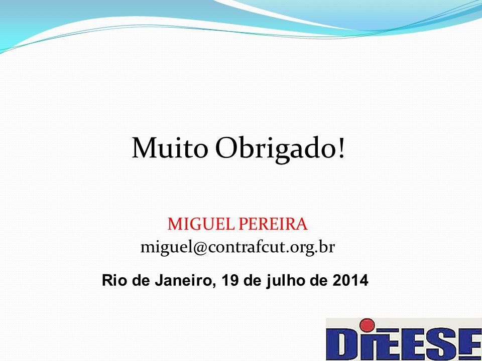 Muito Obrigado! MIGUEL PEREIRA miguel@contrafcut.org.br