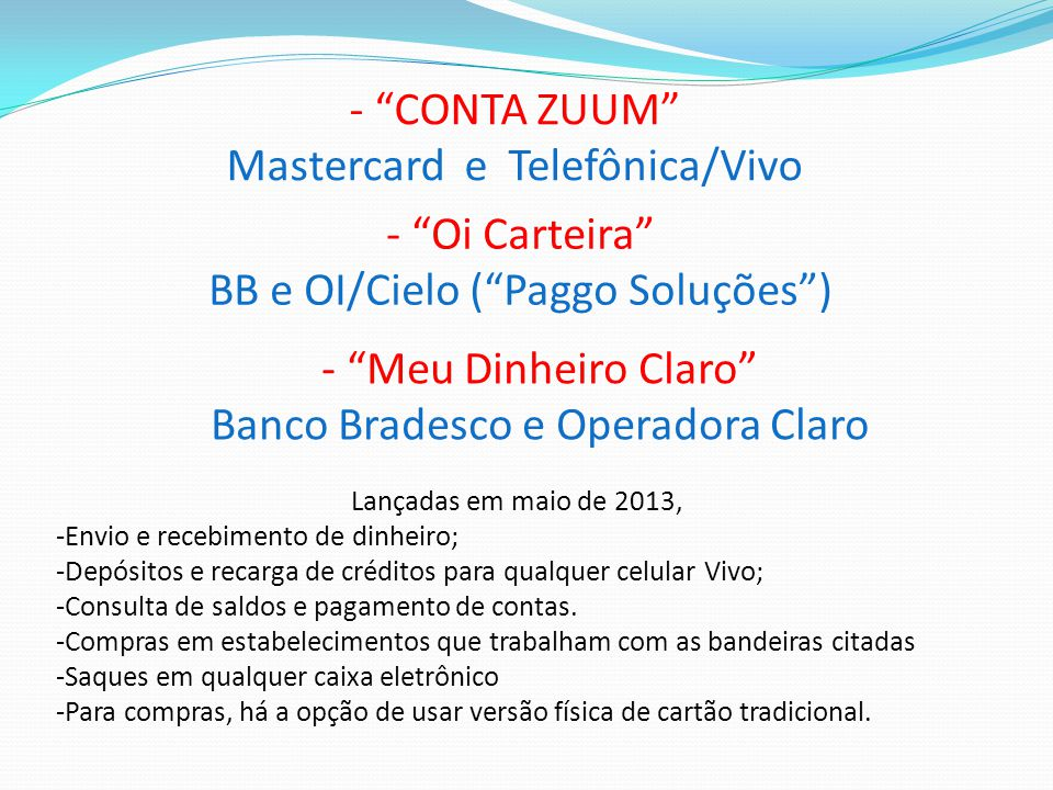 - CONTA ZUUM Mastercard e Telefônica/Vivo