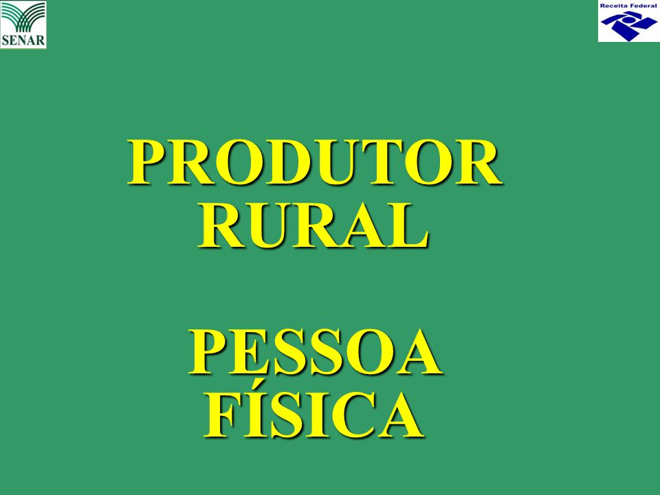 PRODUTOR RURAL PESSOA FÍSICA
