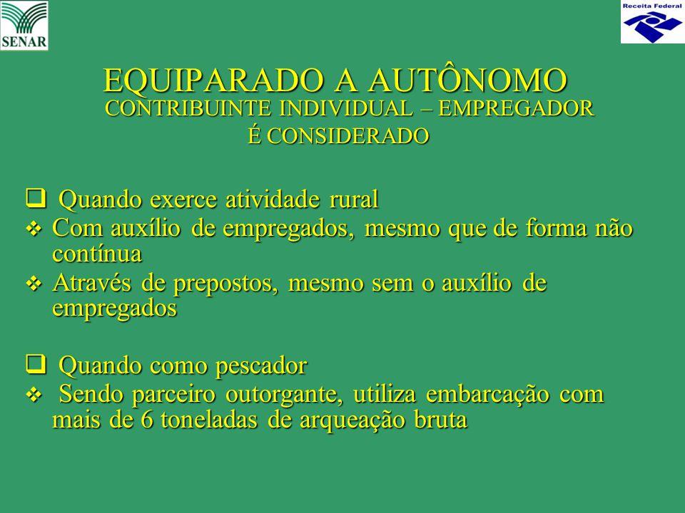 EQUIPARADO A AUTÔNOMO CONTRIBUINTE INDIVIDUAL – EMPREGADOR