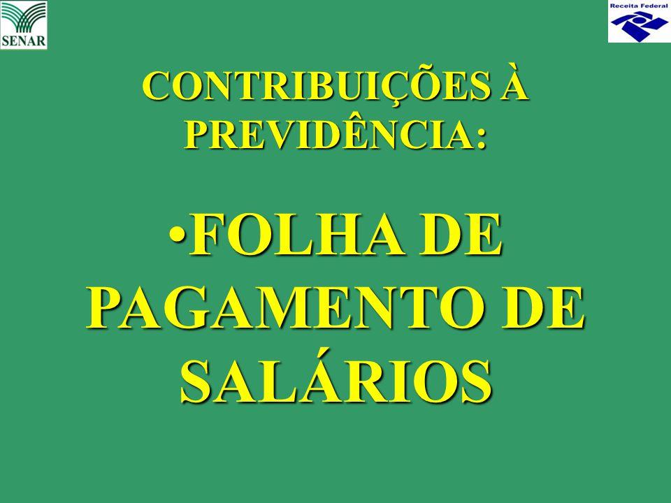 CONTRIBUIÇÕES À PREVIDÊNCIA: FOLHA DE PAGAMENTO DE SALÁRIOS