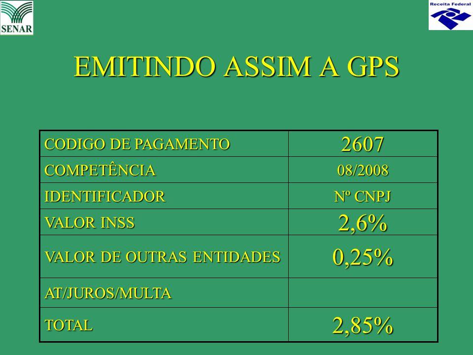 EMITINDO ASSIM A GPS 2,6% 0,25% 2,85% 2607 TOTAL AT/JUROS/MULTA
