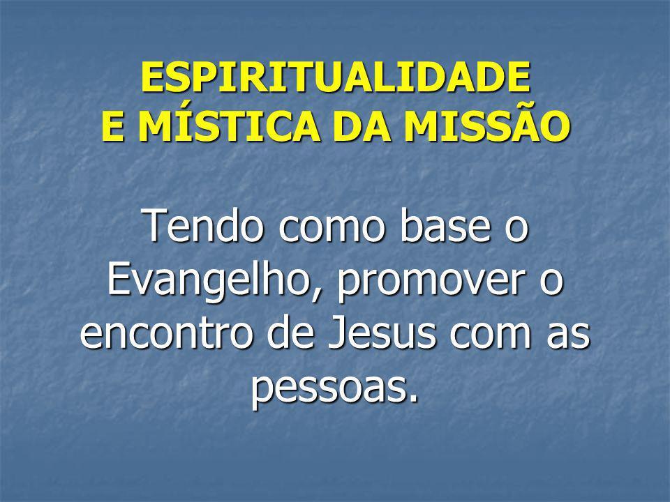 ESPIRITUALIDADE E MÍSTICA DA MISSÃO