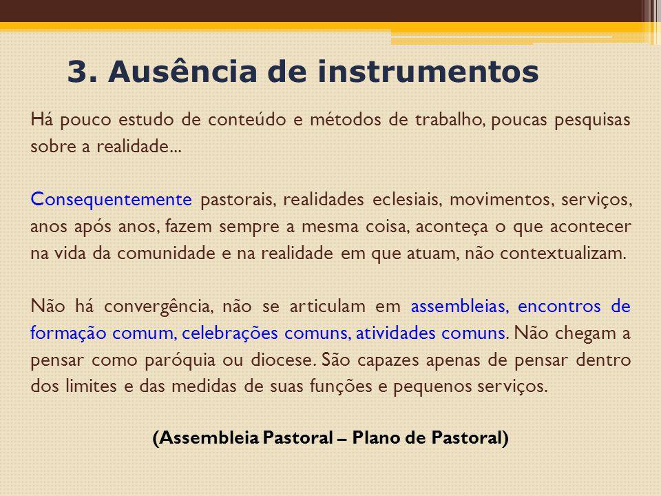 3. Ausência de instrumentos