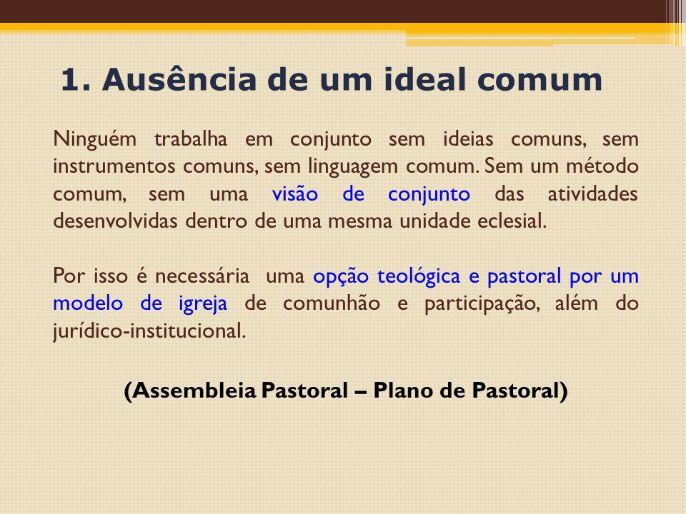 1. Ausência de um ideal comum