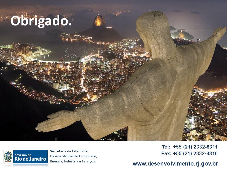 Obrigado. www.desenvolvimento.rj.gov.br Tel: +55 (21) 2332-8311