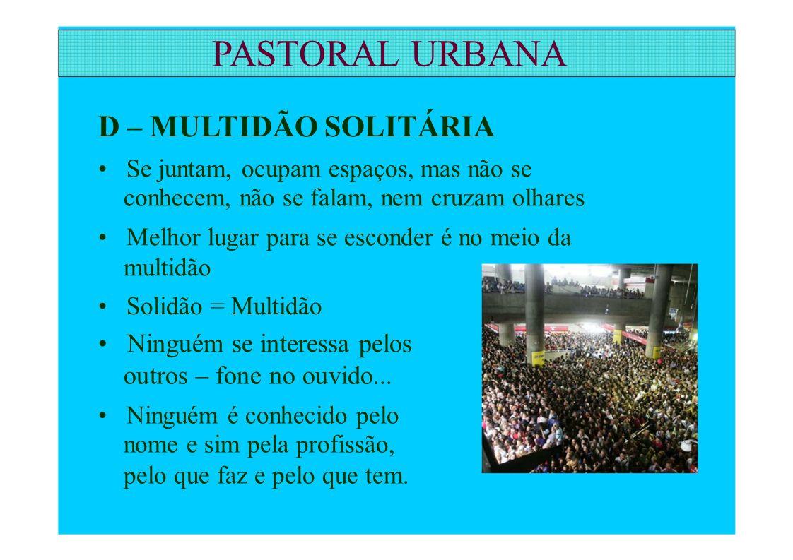 PASTORAL URBANA D – MULTIDÃO SOLITÁRIA