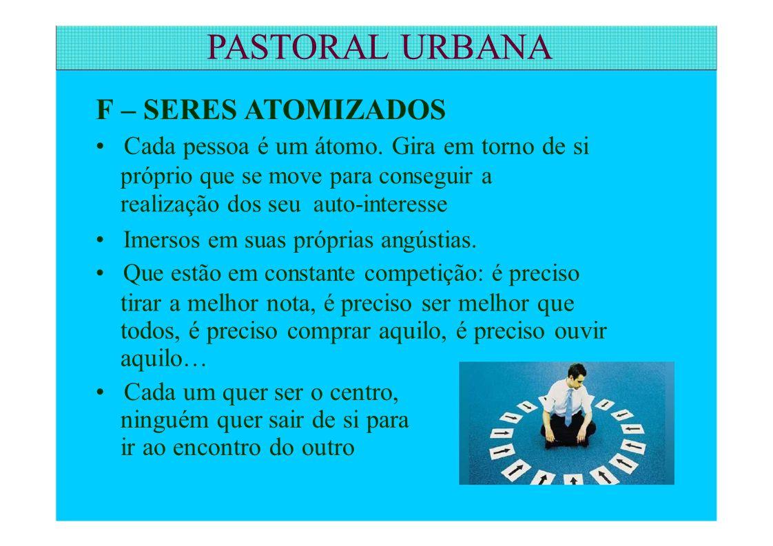 PASTORAL URBANA F – SERES ATOMIZADOS