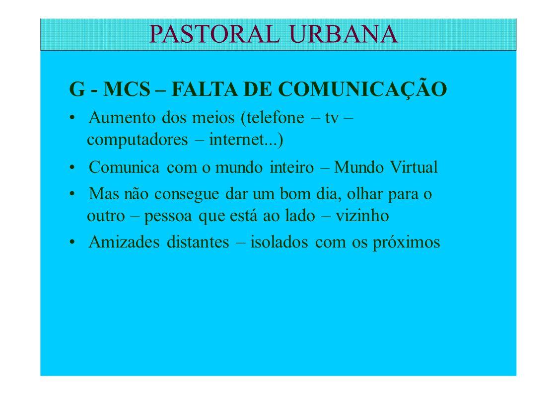 PASTORAL URBANA G - MCS – FALTA DE COMUNICAÇÃO