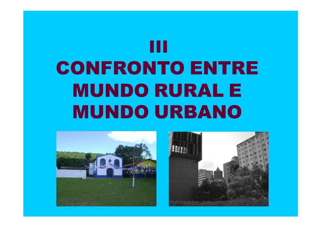III CONFRONTO ENTRE MUNDO RURAL E MUNDO URBANO