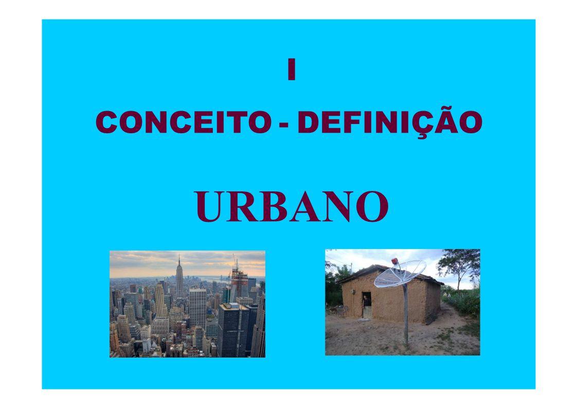 I CONCEITO - DEFINIÇÃO URBANO