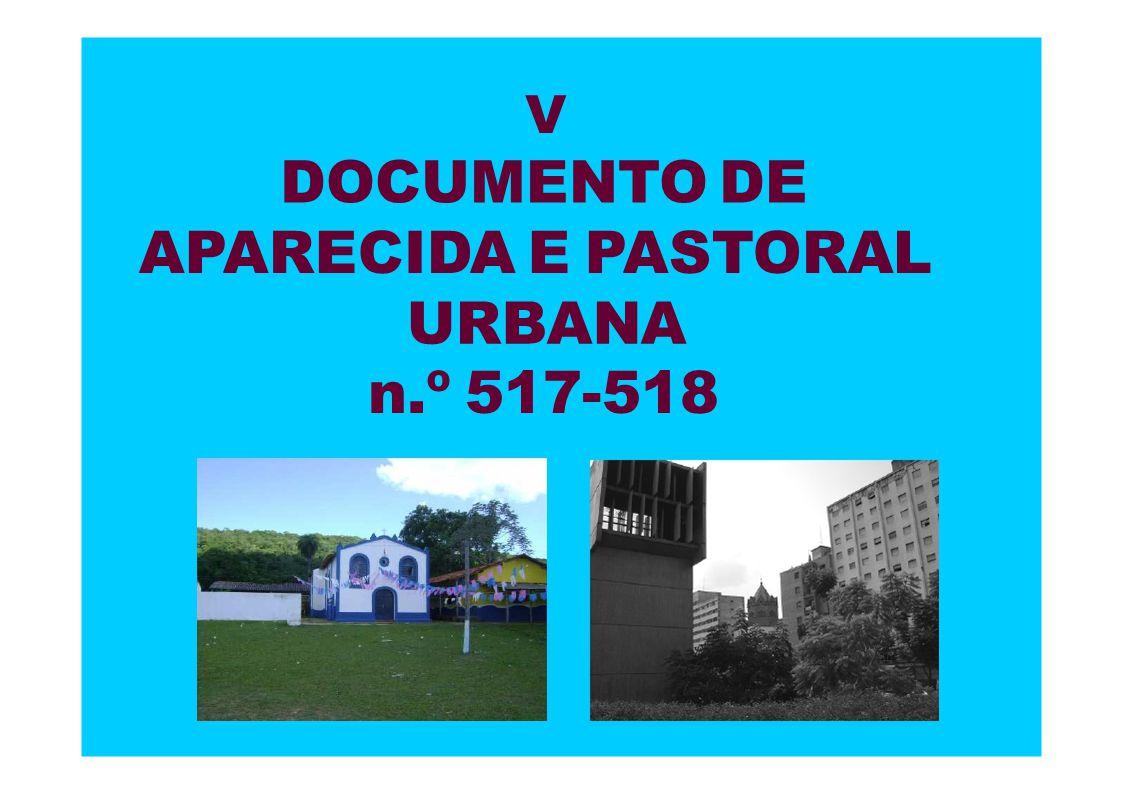 V DOCUMENTO DE APARECIDA E PASTORAL URBANA n.º 517-518