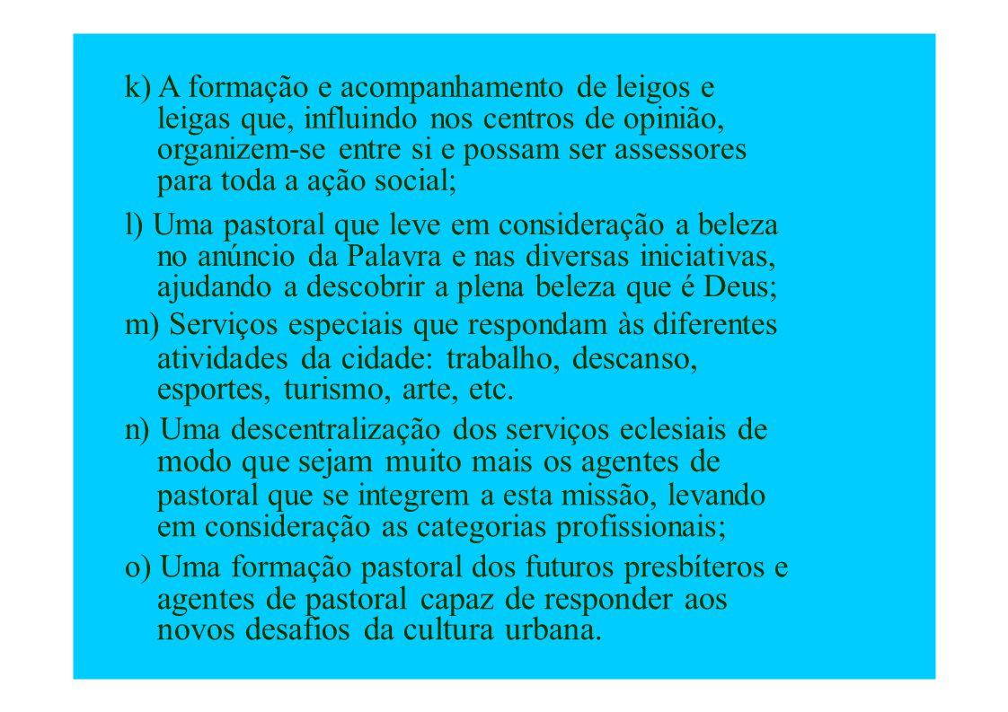 k) A formação e acompanhamento de leigos e