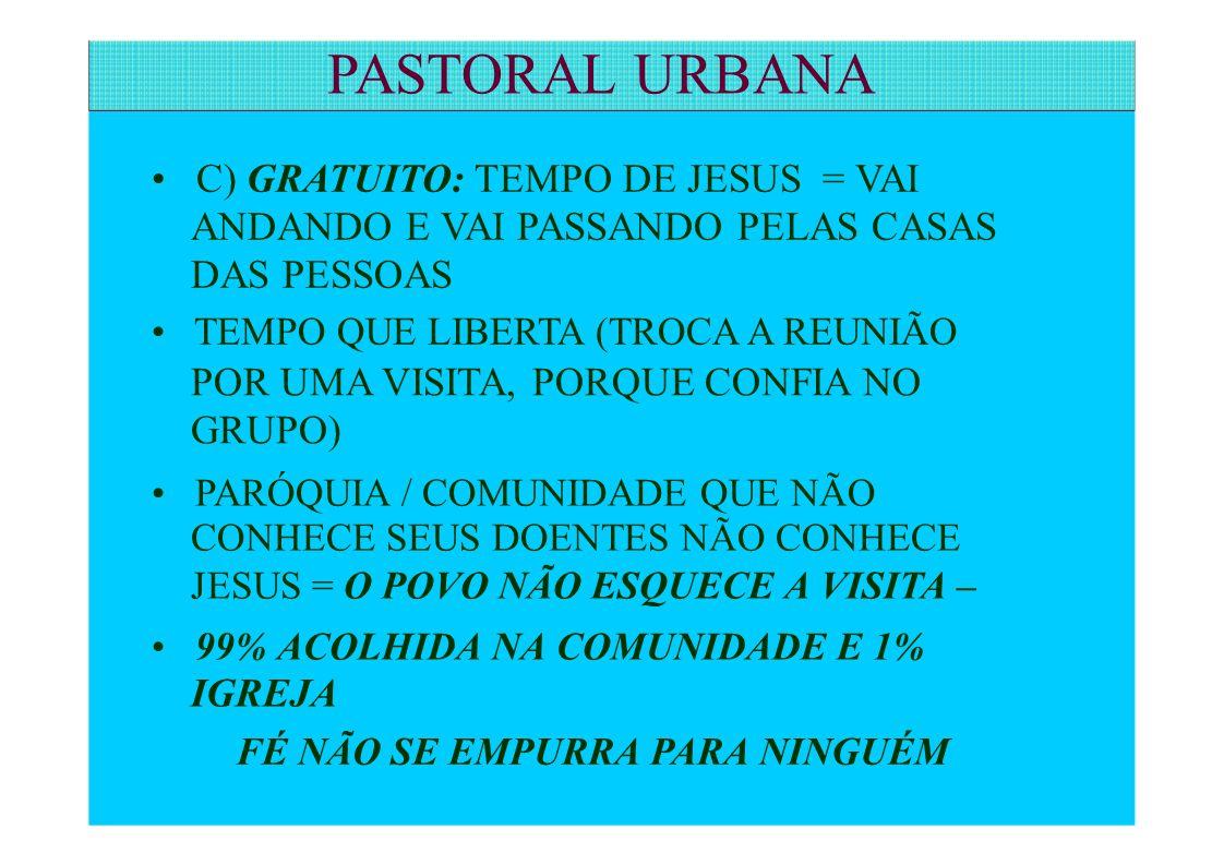 PASTORAL URBANA • C) GRATUITO: TEMPO DE JESUS = VAI