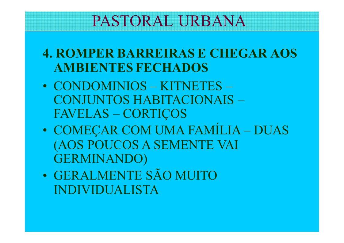 PASTORAL URBANA 4. ROMPER BARREIRAS E CHEGAR AOS AMBIENTES FECHADOS