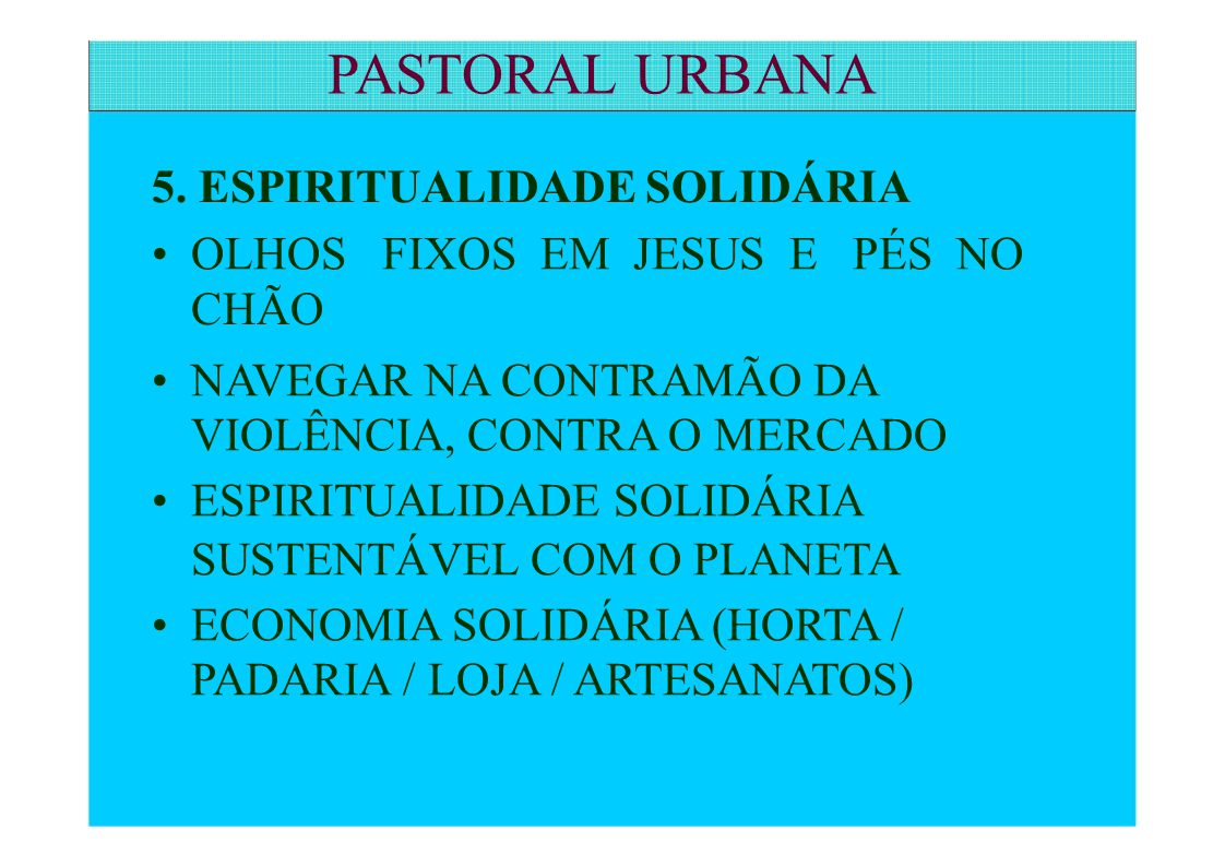 PASTORAL URBANA 5. ESPIRITUALIDADE SOLIDÁRIA