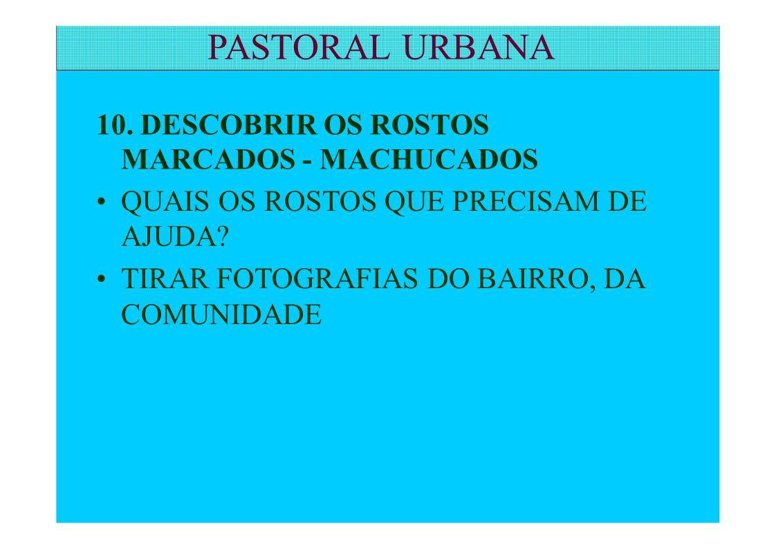 PASTORAL URBANA 10. DESCOBRIR OS ROSTOS