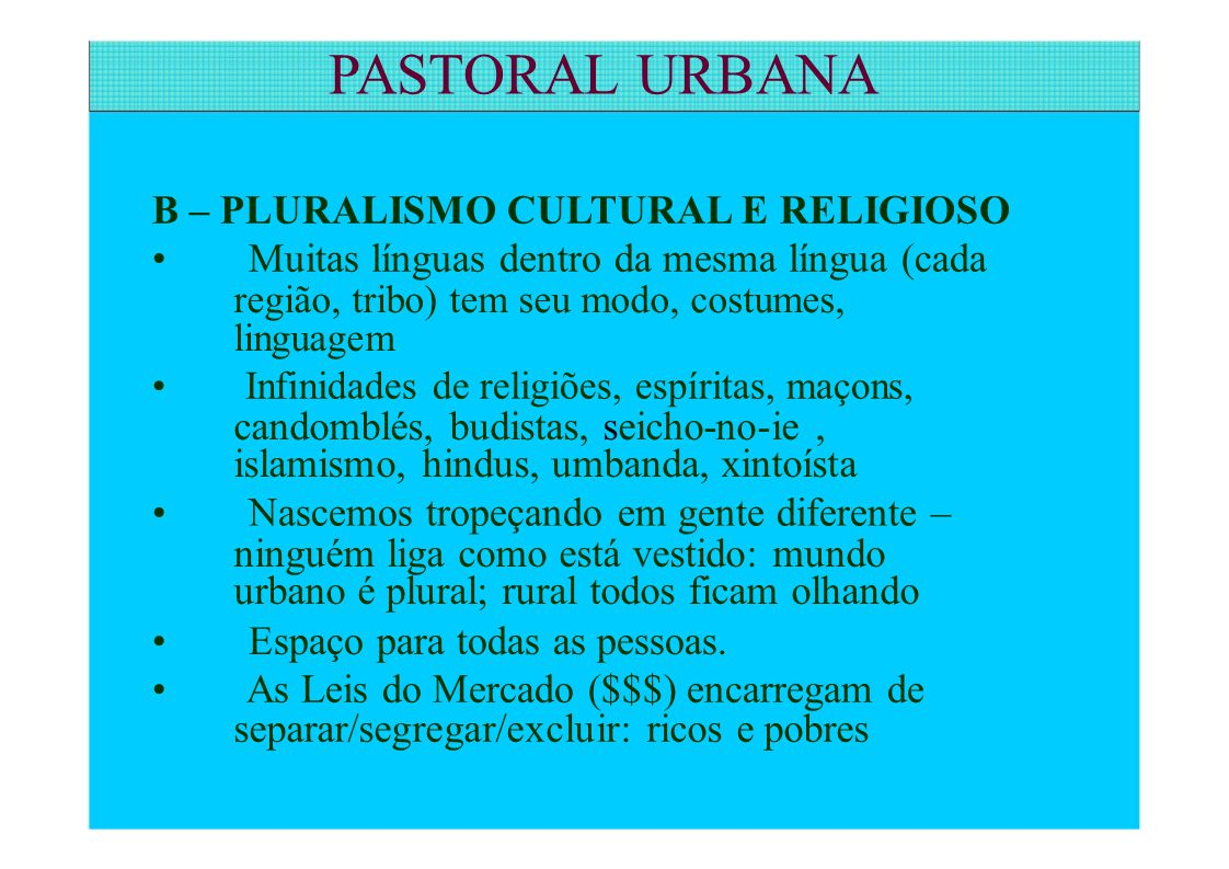 PASTORAL URBANA B – PLURALISMO CULTURAL E RELIGIOSO