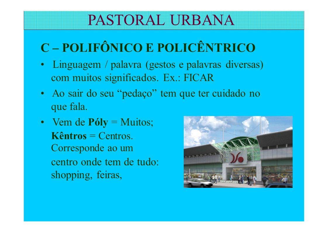 PASTORAL URBANA C – POLIFÔNICO E POLICÊNTRICO