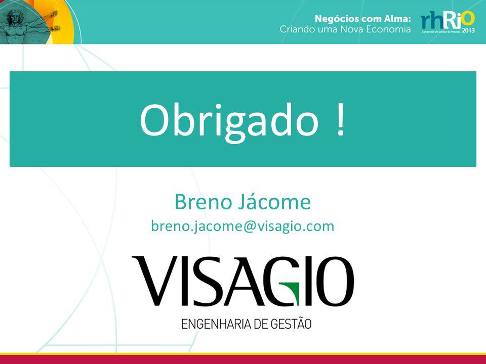 Obrigado ! Breno Jácome breno.jacome@visagio.com