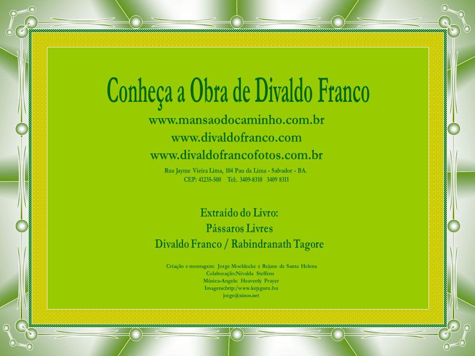 Conheça a Obra de Divaldo Franco www.mansaodocaminho.com.br