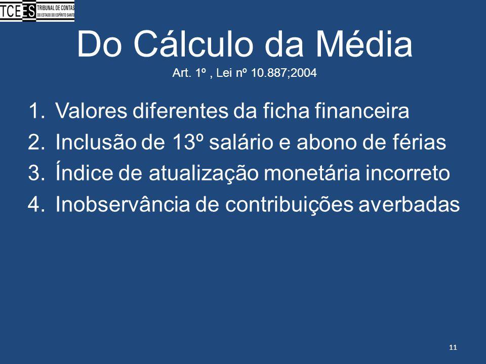 Do Cálculo da Média Art. 1º , Lei nº 10.887;2004