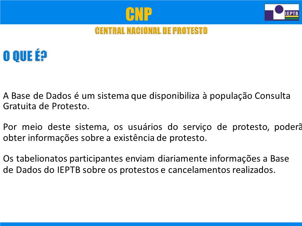 CNP A Base de Dados é um sistema que disponibiliza à população Consulta. Gratuita de Protesto.