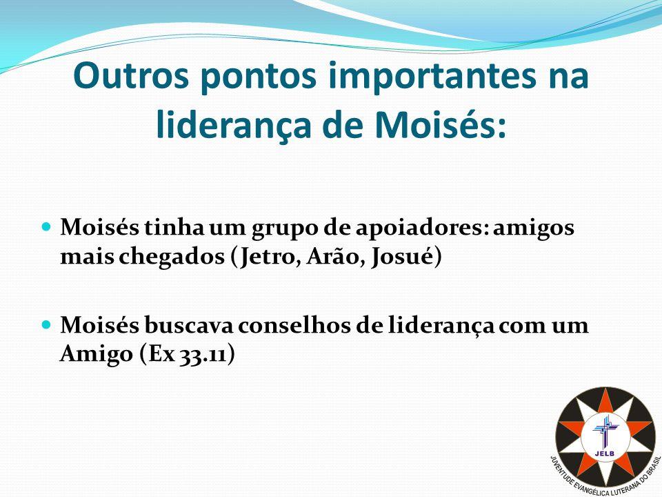 Outros pontos importantes na liderança de Moisés: