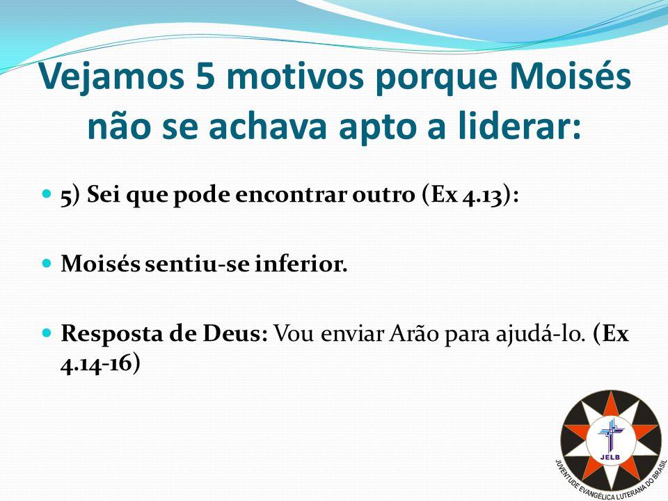 Vejamos 5 motivos porque Moisés não se achava apto a liderar:
