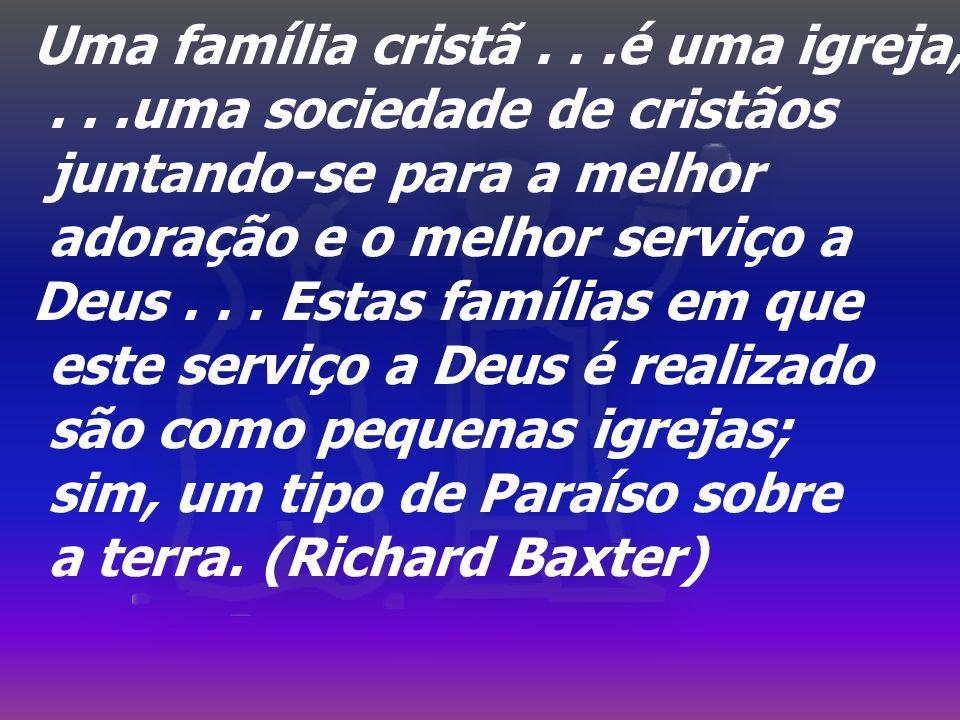 Uma família cristã . . .é uma igreja,