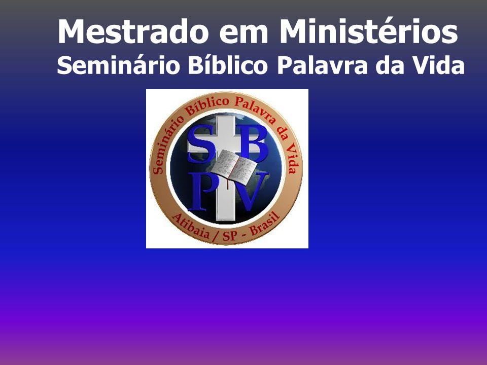 Mestrado em Ministérios Seminário Bíblico Palavra da Vida