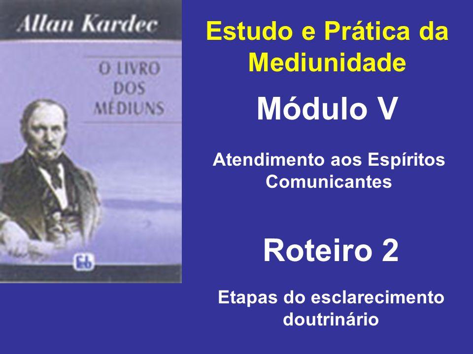 Módulo V Roteiro 2 Estudo e Prática da Mediunidade