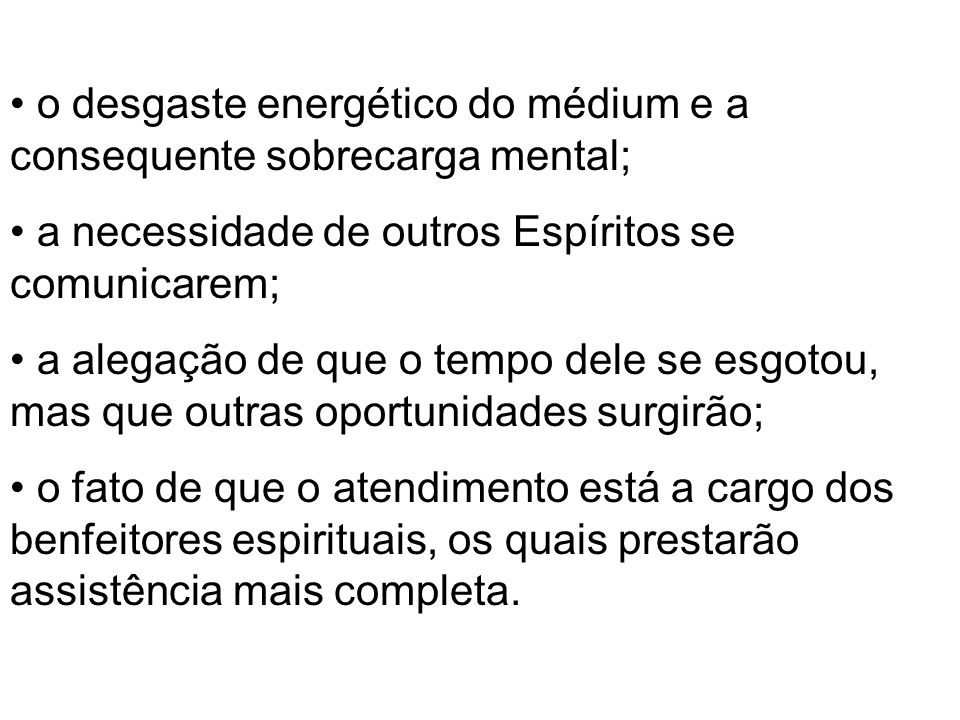 o desgaste energético do médium e a consequente sobrecarga mental;