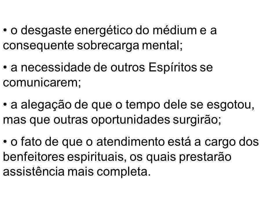 o desgaste energético do médium e a consequente sobrecarga mental;