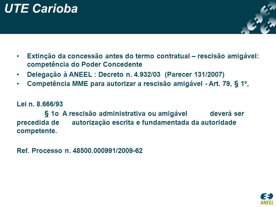 UTE Carioba Extinção da concessão antes do termo contratual – rescisão amigável: competência do Poder Concedente.