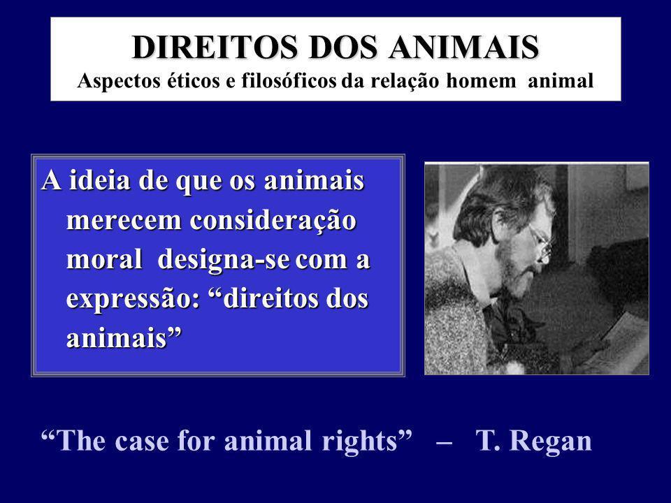 DIREITOS DOS ANIMAIS Aspectos éticos e filosóficos da relação homem animal