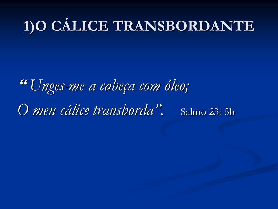 1)O CÁLICE TRANSBORDANTE