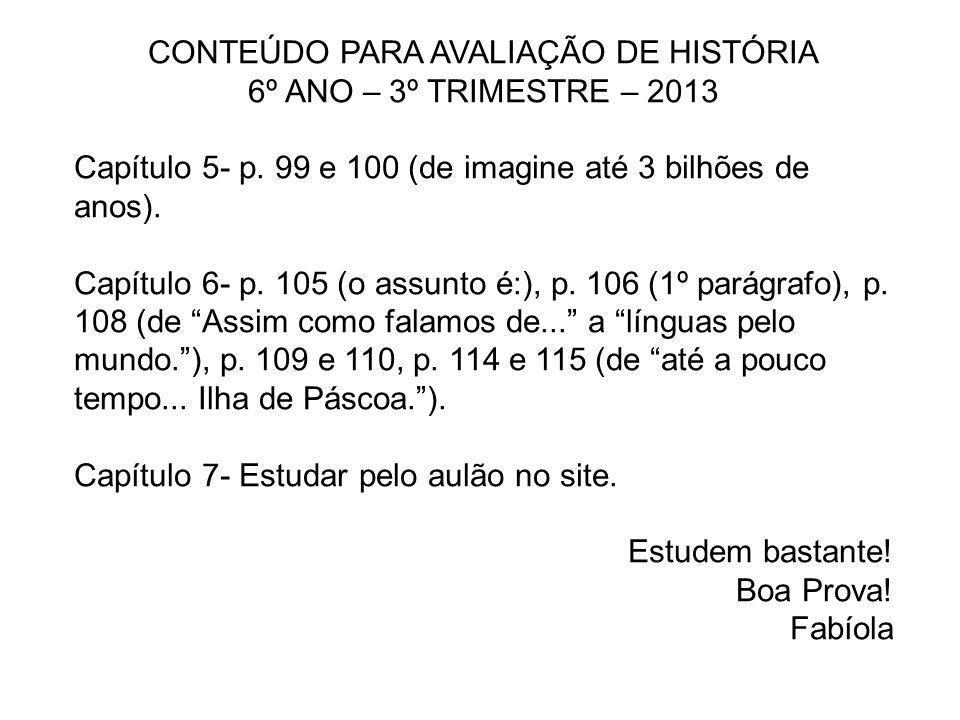 CONTEÚDO PARA AVALIAÇÃO DE HISTÓRIA