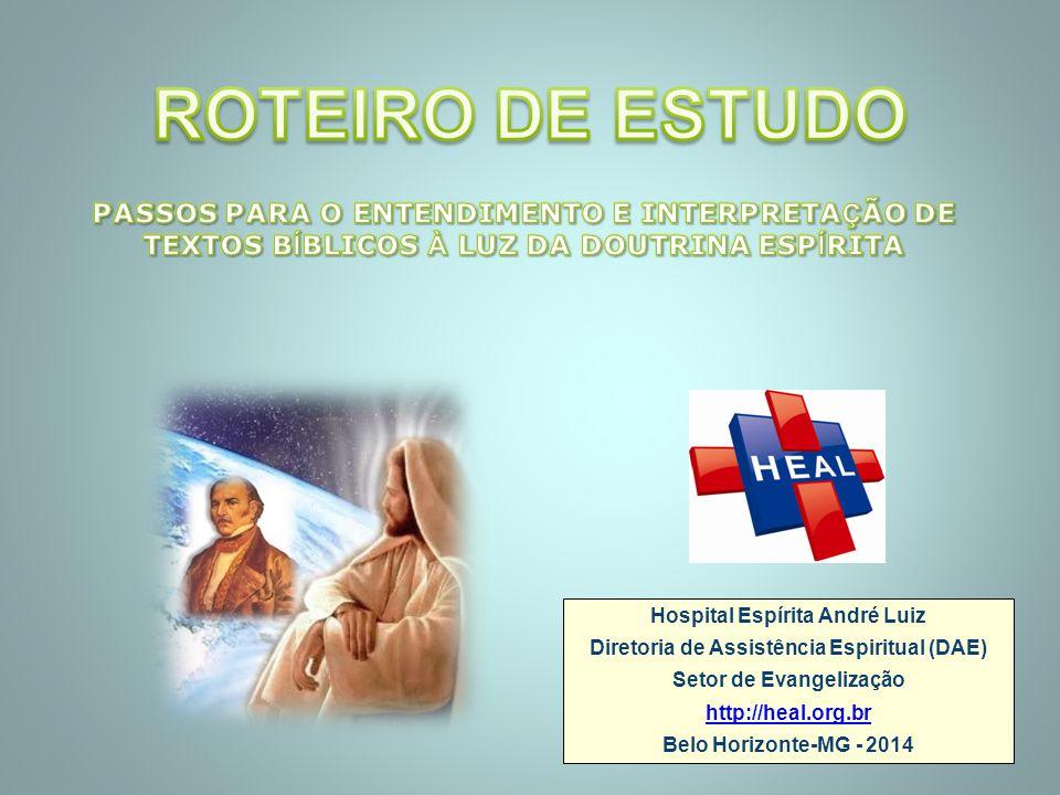 ROTEIRO DE ESTUDO PASSOS PARA O ENTENDIMENTO E INTERPRETAÇÃO DE TEXTOS BÍBLICOS À LUZ DA DOUTRINA ESPÍRITA.