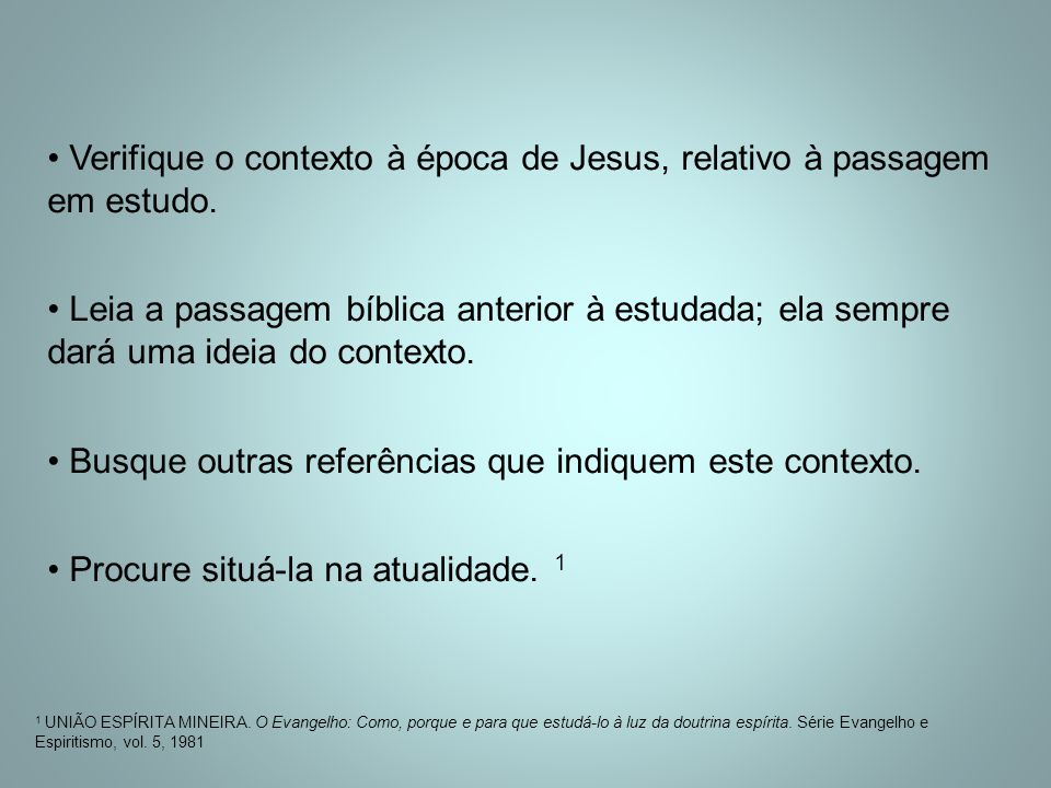 Verifique o contexto à época de Jesus, relativo à passagem em estudo.