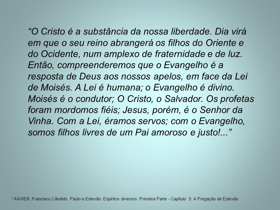 O Cristo é a substância da nossa liberdade
