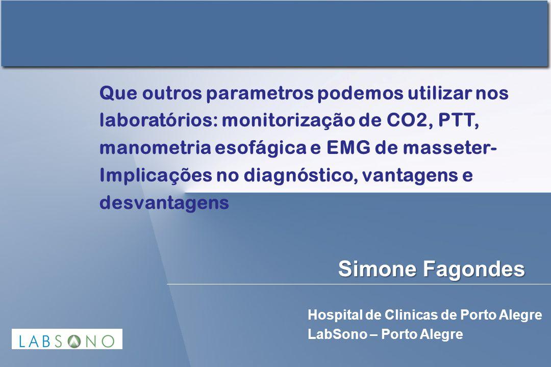 Que outros parametros podemos utilizar nos laboratórios: monitorização de CO2, PTT, manometria esofágica e EMG de masseter- Implicações no diagnóstico, vantagens e desvantagens
