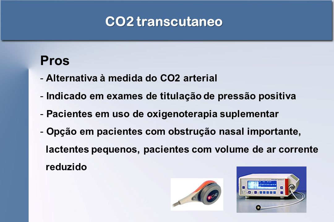 CO2 transcutaneo Pros Alternativa à medida do CO2 arterial