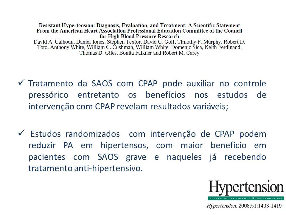Tratamento da SAOS com CPAP pode auxiliar no controle pressórico entretanto os benefícios nos estudos de intervenção com CPAP revelam resultados variáveis;