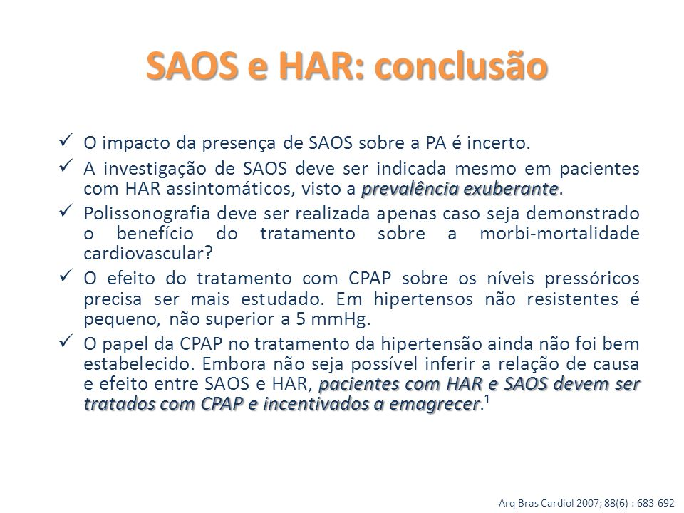 SAOS e HAR: conclusão O impacto da presença de SAOS sobre a PA é incerto.
